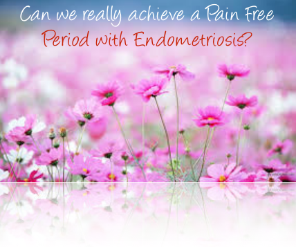 the Pain Free Period with Endometriosis