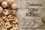 Cinnamon Crispy Walnuts