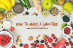 How to Make a Smoothie